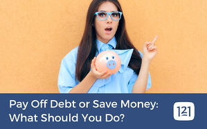 Pay Off Debt or Save Money: What Should You Do?
