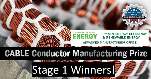 CABLE Conductor Manufacturing Prize Stage 1 Winners