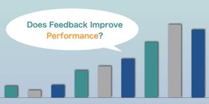 パフォーマンスを上げるフィードバックはわずか26%? 改善には「量と質」がともに重要【データと事例】