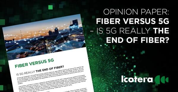 https://blog.icotera.com/fiber-versus-5g-is-5g-really-the-end-of-fiber
