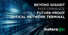https://blog.icotera.com/beyond-gigabit-performance-with-a-futureproof-optical-network-terminal