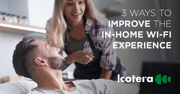 https://blog.icotera.com/3-ways-to-improve-the-in-home-wi-fi-experience