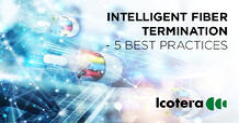 https://blog.icotera.com/5-best-practices-for-intelligent-fiber-termination