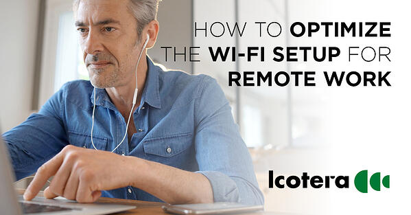 https://blog.icotera.com/how-to-optimize-your-customers-wi-fi-setup-for-remote-work