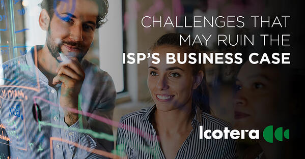 https://blog.icotera.com/challenges-that-may-ruin-isps-business-case