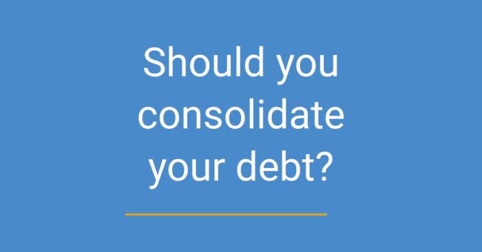 How to know if debt consolidation is a good idea