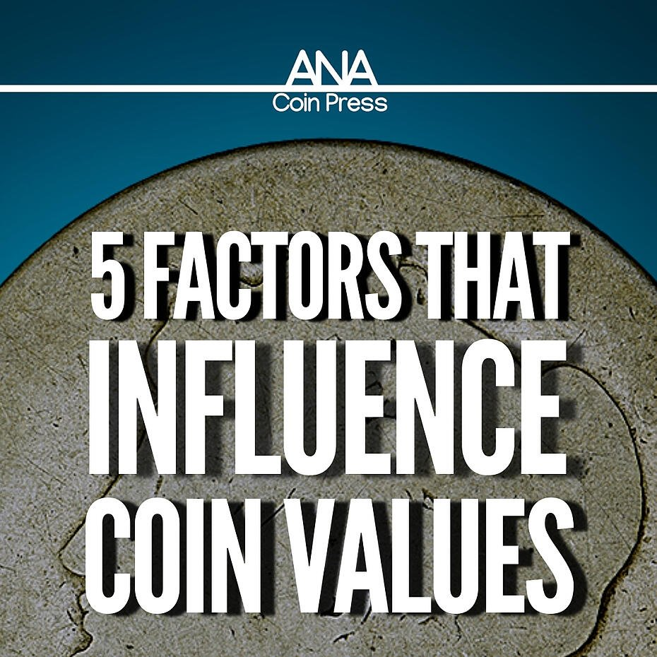 5 Key Factors That Influence Coin Values