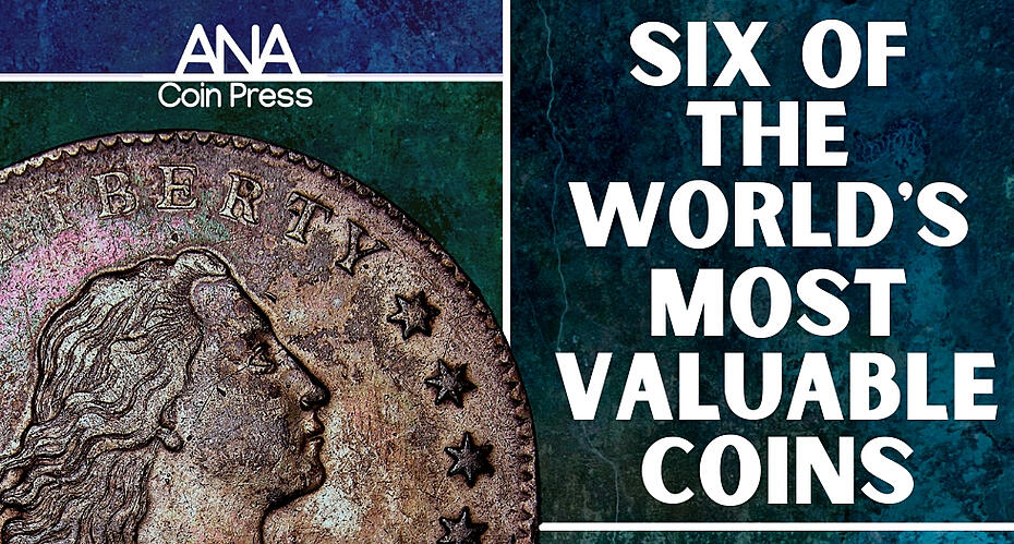 Six of the World's Most Valuable Coins