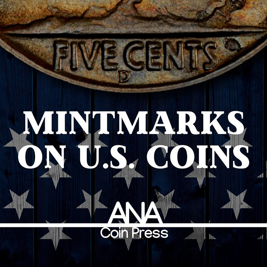 Mintmarks on United States Coins