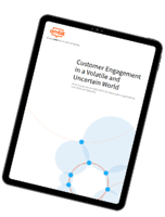 Customer Engagement in a Volatile and Uncertain World