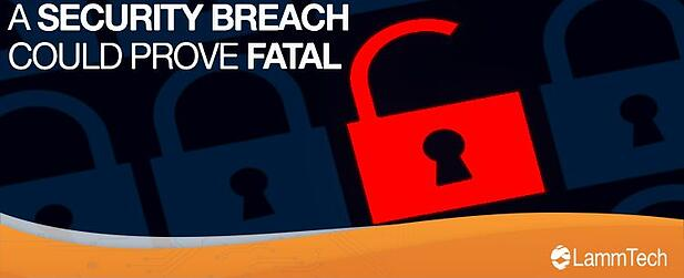 Security Breaches Could Prove to be Fatal