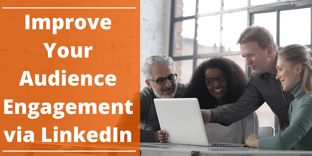 Improve Audience Engagement via LinkedIn