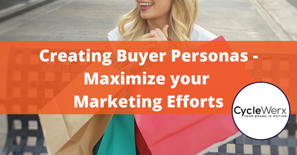 Creating Buyer Personas – Maximize your Marketing Efforts