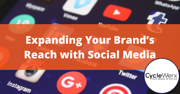 Expanding Your Brand's Reach with Social Media