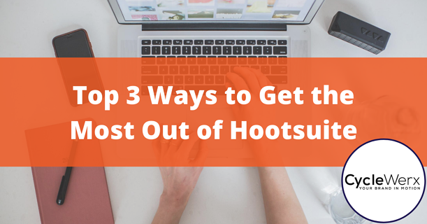 Top 3 Ways to Get the Most Out of Hootsuite