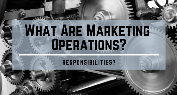 What are Marketing Operations?