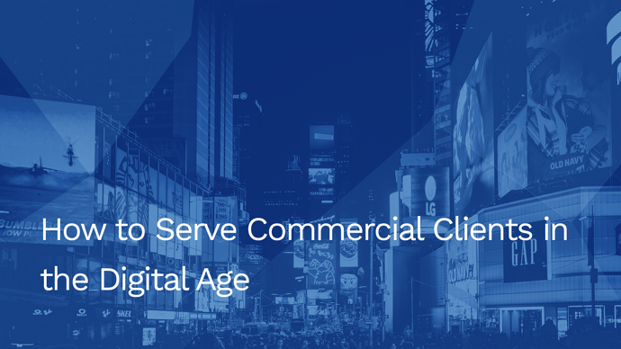 How to Serve Commercial Clients in the Digital Age