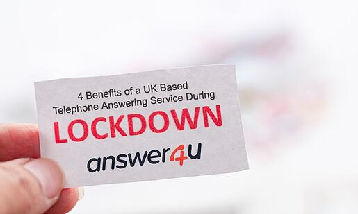 4 Benefits of a UK Based Telephone Answering Service During Lockdown