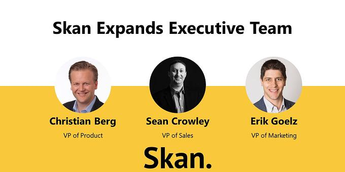 Skan expands executive team with process intelligence pioneers, startup leaders from UiPath, Microsoft, Acquia