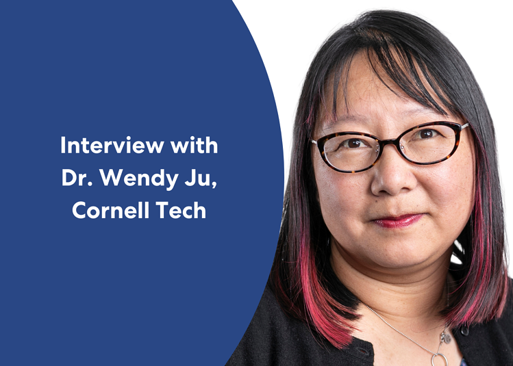 Dr. Wendy Ju, Cornell Tech