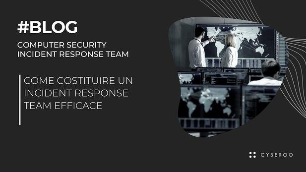 Come costituire un Incident Response Team efficace