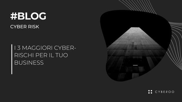 I 3 maggiori cyber-rischi per il tuo Business
