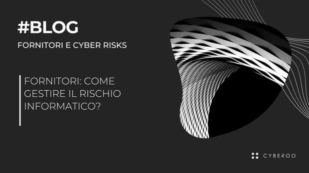 Fornitori: come gestire il rischio informatico?
