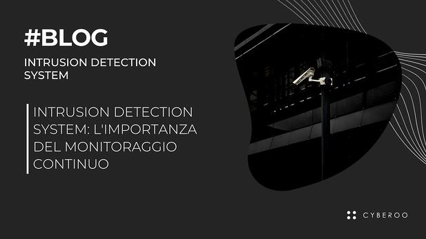 Intrusion Detection System: l'importanza del monitoraggio continuo
