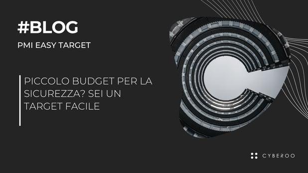 Piccolo budget per la Sicurezza? Sei un target facile