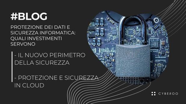 Protezione dei dati e sicurezza informatica: quali investimenti servono