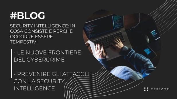Security Intelligence: in cosa consiste e perché occorre essere tempestivi