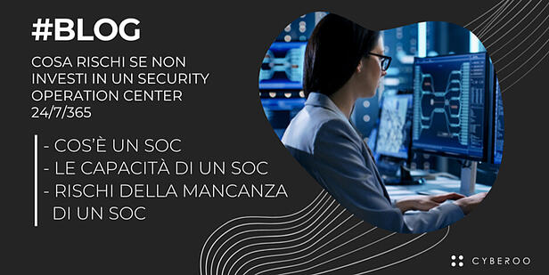 Cosa rischi se non investi in un Security Operation Center 24/7/365