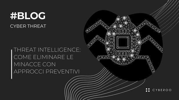 Threat Intelligence: come eliminare le minacce con approcci preventivi