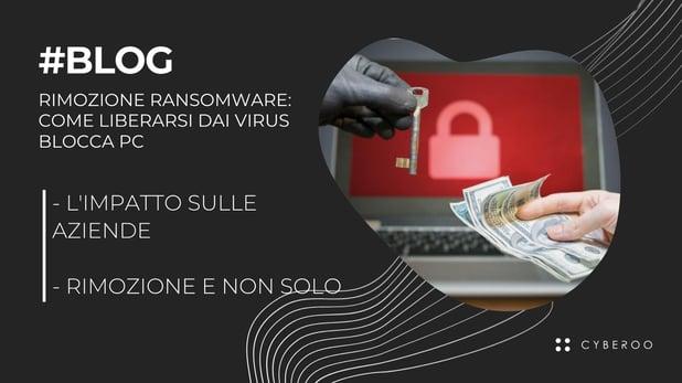 Rimozione Ransomware: come liberarsi dai virus blocca PC
