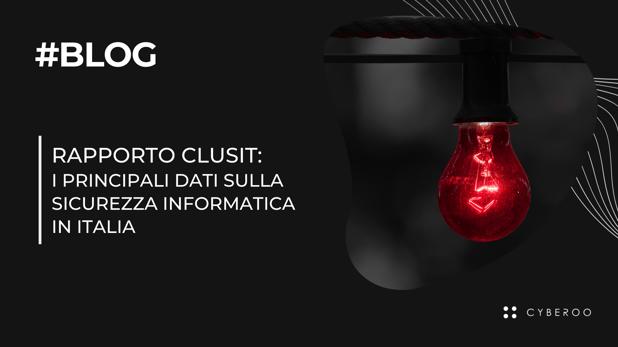 Rapporto Clusit: i dati sulla sicurezza informatica in Italia