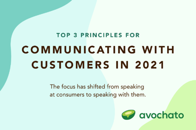 The top 3 principles for communicating with customers in 2021