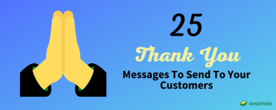 25 Great Thank You Messages To Send Your Customers