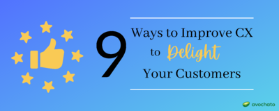 9 Ways to Improve Customer Experience to Delight Your Customers