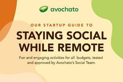 Our startup guide to staying social while remote