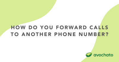 How do you forward calls to another phone?