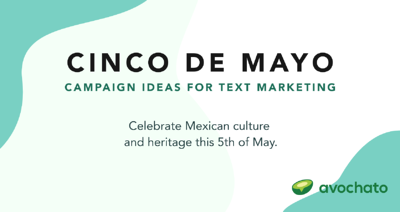 Cinco de Mayo campaign ideas for text marketing