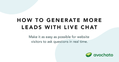 How to generate more leads with live chat