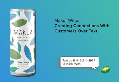Maker Wine: Creating Connections With Customers Over Text