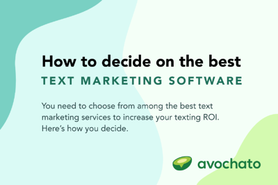 How to decide on the best text marketing software