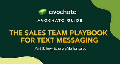 The Sales Team Playbook for Text Messaging - part II