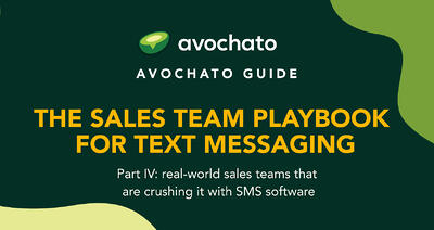 The Sales Team Playbook for Text Messaging - part IV