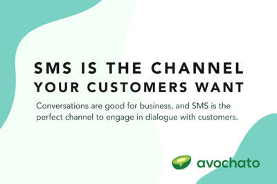 SMS is the conversation channel your customers want