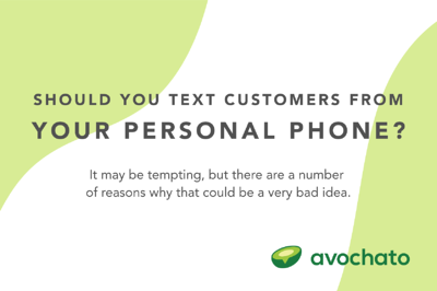 Should you text customers from your personal phone?