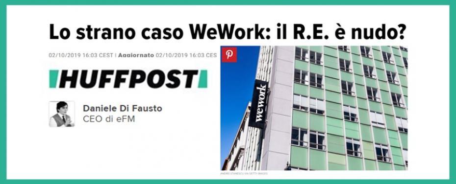 Huffington Post – Lo strano caso WeWork: il R.E. è nudo?