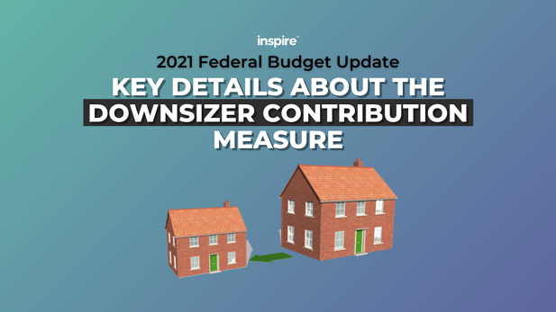 Federal Budget: Key Details About Downsizer Contribution